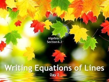 Alg 1 -- Writing Equations of Lines: Day 2