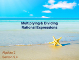 Alg 2 -- Multiplying & Dividing Rational Expressions