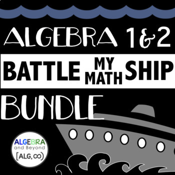 Algebra 1 & 2 Activities BUNDLE - Battle My Math Ship