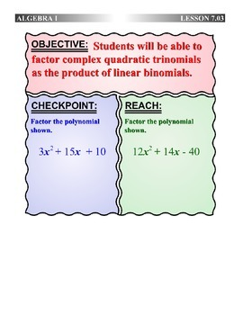 Algebra 1 (7.03) DRAFT: Factor Complex Quadratic Trinomials