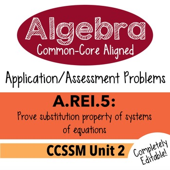Algebra 1 Assessment A.REI.5 - Prove Systems Replacement Property CCSSM Unit 2