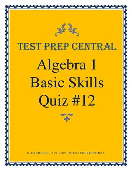 Algebra 1 - Basic Skills Quiz #12
