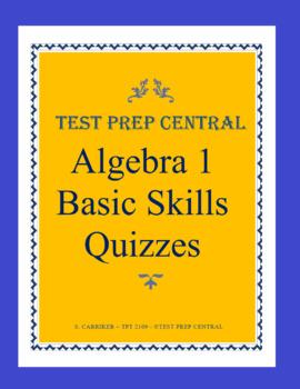 Algebra 1 - Basic Skills Quizzes Bundle