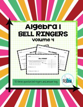 Algebra 1 Bell Ringers: Volume 4