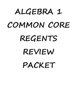 Algebra 1 Complete Regents Review Packet (Notes & Practice Questions)