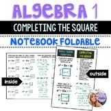 Algebra 1 - Completing the Square - Solving Quadratic Equations Foldable