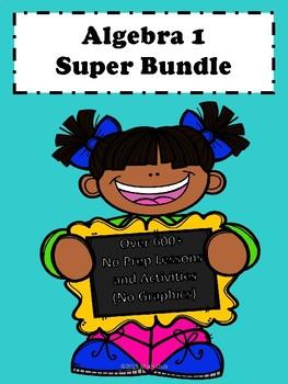 Algebra 1 Curriculum: (No Graphics) Super Bundle No Prep L