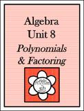 Algebra 1 Curriculum - Unit 8: Polynomials and Factoring