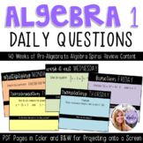 Algebra 1 - Daily Questions for Warm Ups, Do Nows, Bell Ringers, etc.
