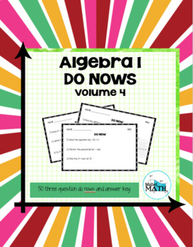 Algebra 1 Do Nows: Volume 4