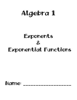 Algebra 1 - Exponents and Exponential Functions Unit Notes