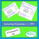 Algebra 1 - Factoring Trinomials - 1 - PPT