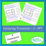 Algebra 1 - Factoring Trinomials - 2 - PPT