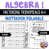 Algebra 1 - Factoring Trinomials Where a=1  in the form of x^2 + bx + c Foldable