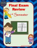 Algebra 1 Final Exam Review: 1st Semester Final Exam Review
