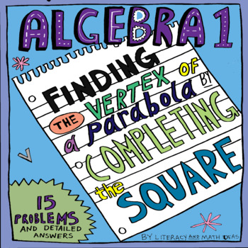 Algebra 1:  Finding the Vertex of a Parabola by Completing the Square
