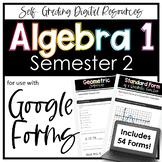 Algebra 1 Google Forms Semester 2- Digital Homework + Asse
