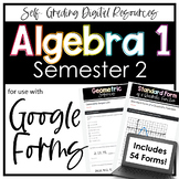 Algebra 1 Google Forms Semester 2- Digital Homework + Assessment Bundle