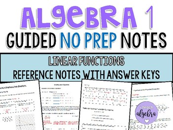 Algebra 1 - Guided Reference NO PREP Notes - Linear Functions