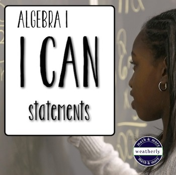 Algebra 1 - I CAN Statements - Classroom POSTERS