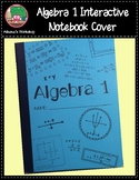 Algebra 1 Interactive Notebook Cover