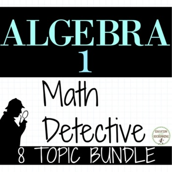 Algebra 1 Activity Bundle - the Math Detective (SAVE)