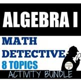 Algebra 1 Math Detective Bundle for 8 Algebra 1 Curriculum Topics