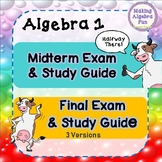 Algebra 1 Midterm, Final Exam (3 versions) and study guides