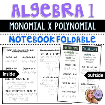 Algebra 1 - Multiplying Polynomials by a Monomial and Equations - Foldable