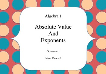 Algebra 1: Outcome 1: Absolute Value and Exponents