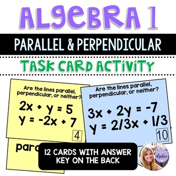 Algebra 1 - Parallel and Perpendicular Lines Sorting Task Cards