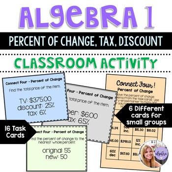 Algebra 1 - Percent of Change,  Tax, Discount Connect Four Task Card Game