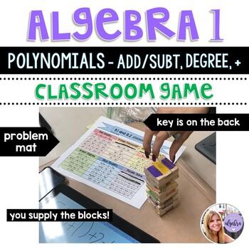Algebra 1 - Polynomials:  Add, Subtract, Standard Form, Degree, etc. Jenga Game