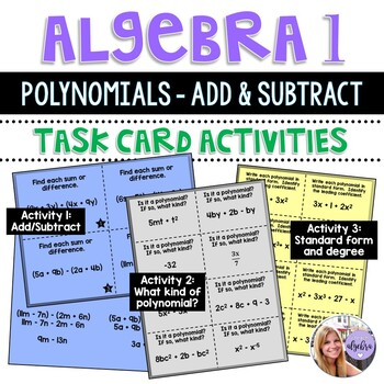 Algebra 1 - Polynomials - Standard Form, Adding, Subtracting Task Cards - 3 Sets