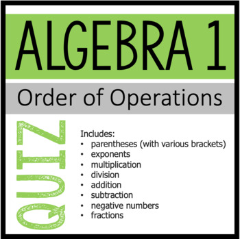 Algebra 1 Quiz - Simplifying Expressions Using Order of Operations