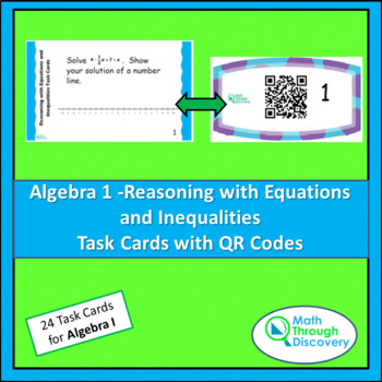 Algebra 1:  Reasoning with Equations and Inequalities Task Cards with QR Codes