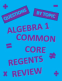 Algebra 1 Regents Common Core Review Questions by Topic