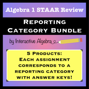 Algebra 1 STAAR Review Bundle- One Assignment for each Reporting Category