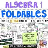 Algebra 1 - Second Half of the School Year Foldable GROWING BUNDLE