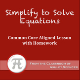 Simplify to Solve Equations (Lesson Plan with Homework)