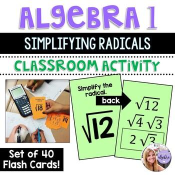 Algebra 1 - Simplifying Radicals - Set of 40 Flash Cards