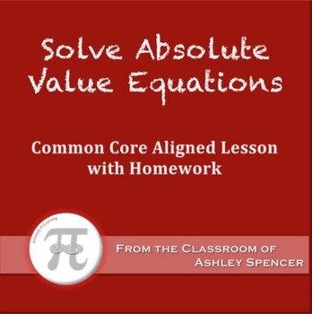 Solve Absolute Value Equations (Lesson Plan with Homework)