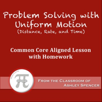Problem Solving with Uniform Motion (Lesson Plan with Homework)