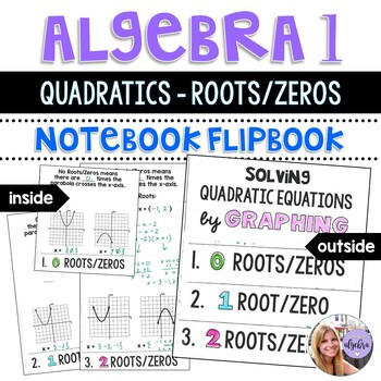 Algebra 1 - Solving Quadratic Functions - Finding Roots - Flip Book