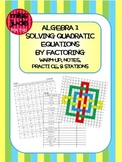 Algebra 1 Solving Quadratics by Factoring: Warm-up, Notes & Stations Practice