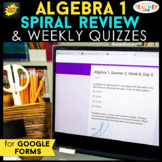 Algebra 1 Spiral Review & Weekly Quizzes | Google Forms |