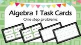 Algebra 1 Task Cards: One Step