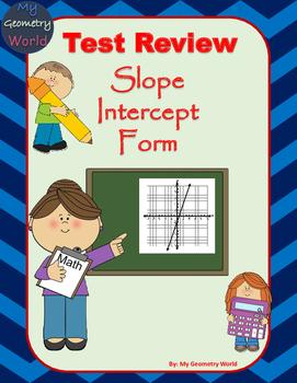 Algebra 1 Test Review: Slope Intercept Form