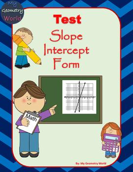 Algebra 1 Test: Slope Intercept Form