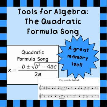 Algebra 1 Tool: Quadratic Formula Song